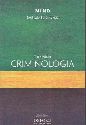 Mind - Brevi Lezioni di psicologia - Criminologia - di Tim Newburn - n. 20 -