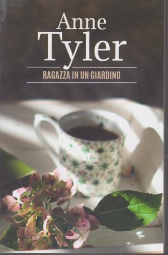 I romanzi di Anne Tyler - Ragazza in un giardino - n. 2 - settimanale -