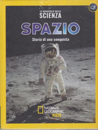 Le Meraviglie della  scienza - Spazio - Storia di una conquista - National Geographic kids - n. 11 - 1/11/2019 - settimanale