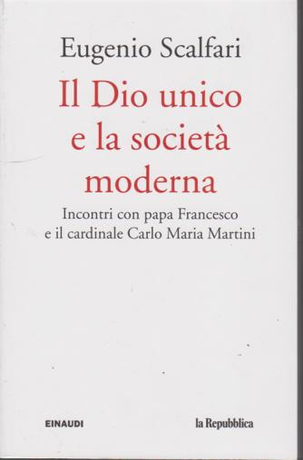 Eugenio Scalfari - Il Dio unico e la società moderna. - n. 1 -