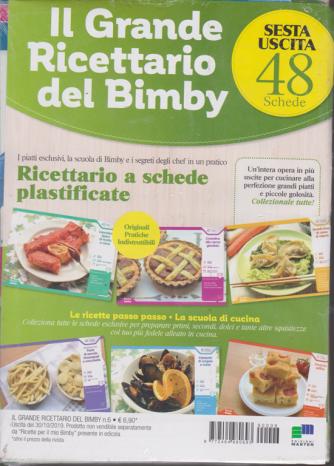 Il grande ricettario del Bimby - sesta uscita - 48 schede - n. 6 - 30/10/2019 -