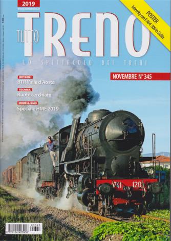 Tutto Treno - n. 345 - novembre 2019 - mensile