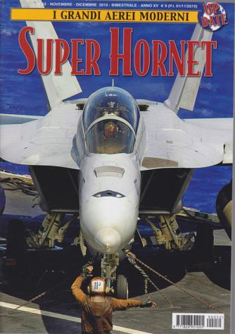 I grandi aerei moderni - Super Hornet - n. 52 - novembre - dicembre 2019 - bimestrale