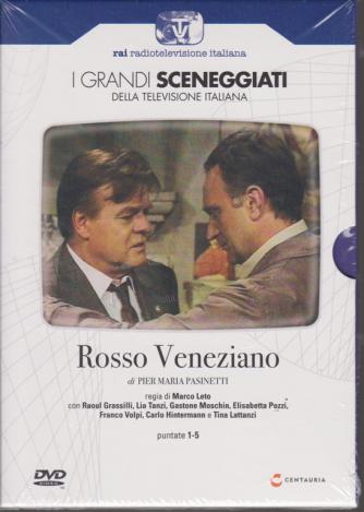 I grandi sceneggiati della televisione italiana - Rosso Veneziano - puntate 1-5 - settimanale - 7/11/2019