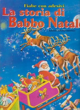 Fiabe con adesivi - La Storia di Babbo Natale - n. 90 - trimestrale - novembre - gennaio 2020 -