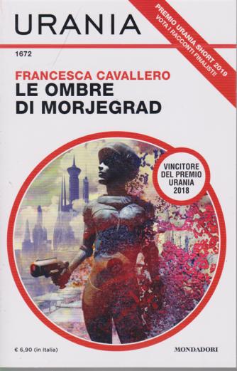 Urania - Le Ombre di Morjegrad - di Francesca Cavallero - n. 1672 - mensile - novembre 2019