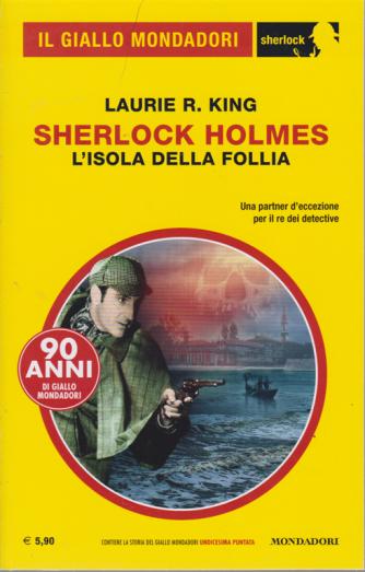Il giallo Mondadori - Sherlock Holmes - L'isola della follia - n. 63 - novembre 2019 - mensile