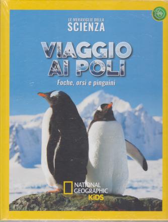 Le Meraviglie della scienza - Viaggio ai poli - Foche, orsi e pinguini - n. 12 - 8/11/2019 - settimanale - copertina rigida
