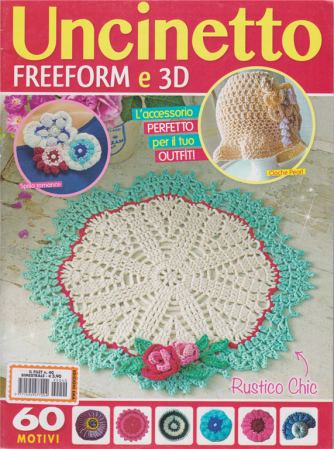 Il Filet - Uncinetto freeform e3D - N. 40 - bimestrale -