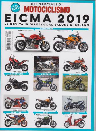 Gli speciali di Motociclismo - eicma 2019 - n. 3 - novembre - dicembre 2019 - bimestrale -
