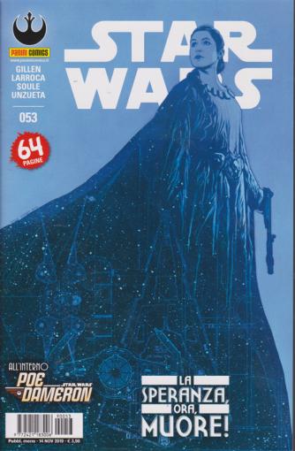 Star Wars - n. 53 - mensile - 14 novembre 2019 - 64 pagine - La speranza ora muore!
