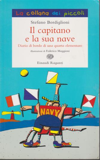 La collana dei piccoli - Il capitano e la sua nave di Stefano Bordiglioni -