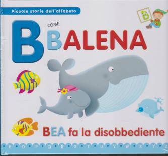 Piccole storie dell'alfabeto - B come Balena - Bea fa la disobbediente - n. 1 - 19/11/2019 -