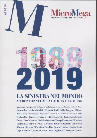 Micromega - 1989-2019 La Sinistra nel mondo a trent'anni dalla caduta del muro - bimestrale - 21/11/2019 -