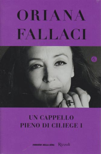 Oriana Fallaci - Un Cappello pieno di ciliege I - N. 17 - settimanale