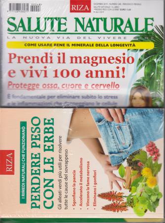 Salute Naturale  - + il libro Perdere peso con le erbe - n. 248 - dicembre 2019 - mensile