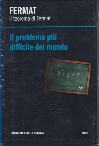 Le Grandi Idee della scienza - Fermat. Il teorema di Fermat - Il problema più difficile del mondo - n. 10 - settimanale - 29/11/2019 - copertina rigida