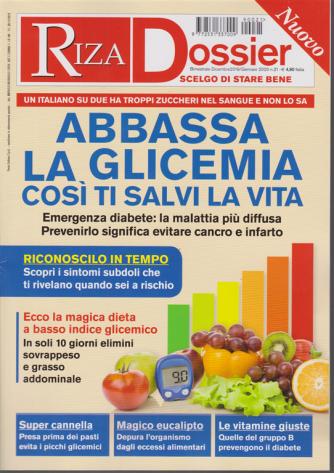 Riza Dossier - Abbassa la Glicemia così ti salvi la vita - n. 21 - bimestrale - dicembre 2019/gennaio 2020