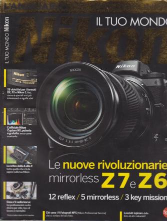 Nikon Photografy Speciale - Il tuo mondo Nikon - n. 10 - bimestrale - novembre - dicembre 2019 -