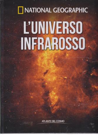Atlante Del Cosmo -National Geographic - L'universo infrarosso - n. 30 - quindicinale - 15/3/2019