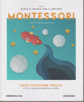 Gioca e impara con il metodo Montessori - Dare e ricevere fiducia - n. 13 - settimanale -