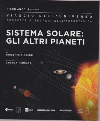 Piero Angela presenta Viaggio nell'universo - Sistema solare: gli altri pianeti - n. 22 - settimanale