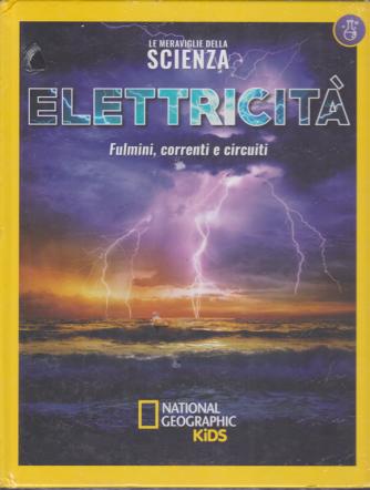 Le Meraviglie della scienza - Elettricità - n. 15 - settimanale - 29/11/2019 -copertina rigida - National Geographic kids
