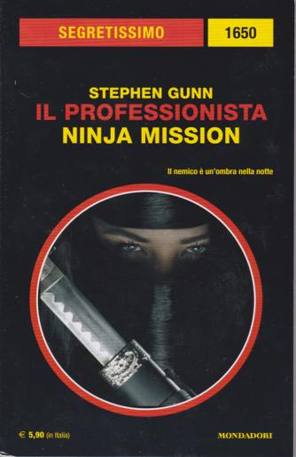 Segretissimo/1650 - Stephen Gunn - Il professionista Ninja mission - dicembre 2019 - bimestrale