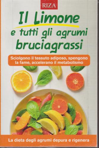 Alimentazione naturale - Il limone e tutti gli agrumi bruciagrassi - n. 51 - dicembre 2019 -