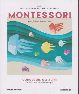 Gioca e impara con il metodo Montessori - Conoscere gli altri - n. 14 - settimanale -