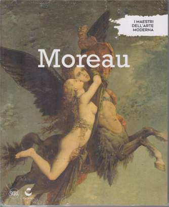 I Maestri dell'arte moderna - Moreau - n. 47 - 7/12/2019 - settimanale