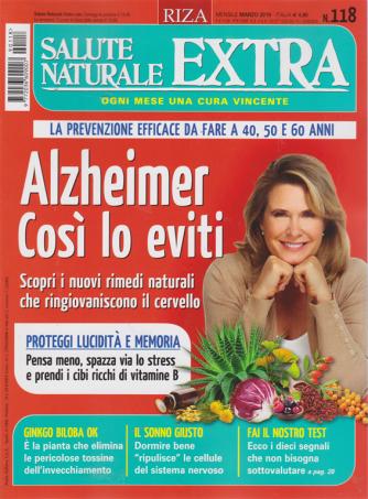 Salute Naturale Extra - n. 118 - mensile - marzo 2019 -