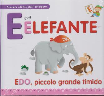 Piccole storie dell'alfabeto - E come elefante - Edo, piccolo grande timido - n. 4 - 10/12/2019 - copertina rigida