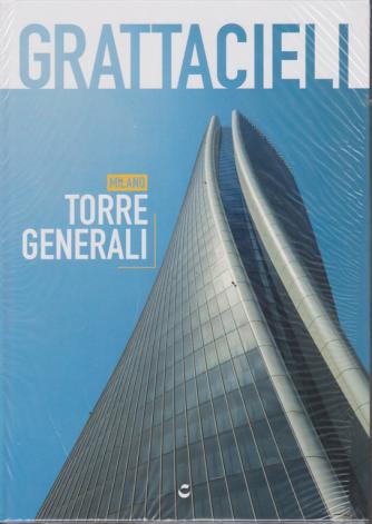 Grattacieli - Torre Generali, Milano - n. 15 - 7/12/2019 - settimanale - copertina rigida