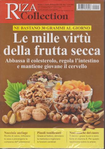 Riza Collection - n. 11 - bimestrale - dicembre - gennaio 2020 - Le mille virtù della frutta secca