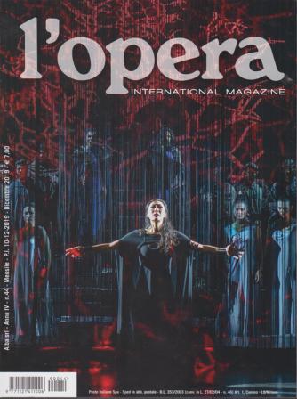L'opera  international magazine - n. 44 - mensile - dicembre 2019 -