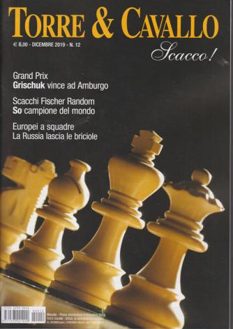Torre & Cavallo Scacco! - n. 12 - dicembre 2019 - mensile