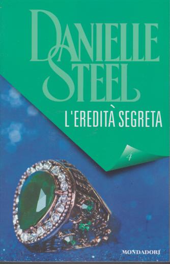 Danielle Steel - L'eredità segreta - n. 4 - settimanale - 19/12/2019 -