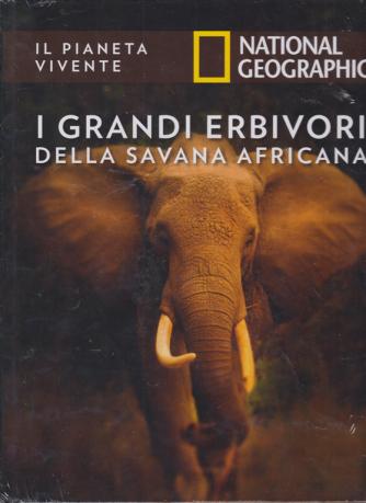 Il pianeta vivente - National Geographic - I grandi erbivori della savana africana - n. 9 - 10/12/2019 - quattordicinale - copertina rigida