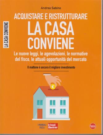 Aquistare e ristrutturare la casa conviene di Andrea Sabino