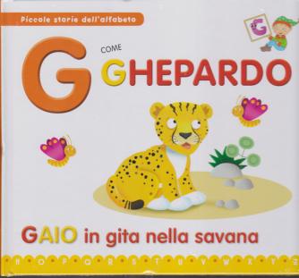 Piccole storie dell'alfabeto - G come ghepardo - Gaio in gita nella savana - n. 6 - 24/12/2019 - settimanale - copertina rigida