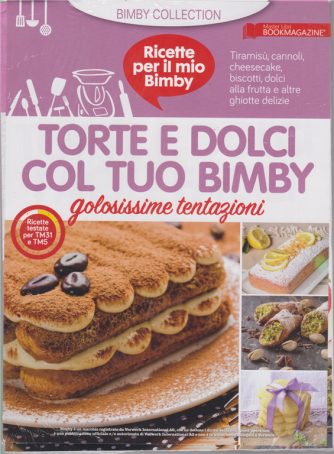 Torte e Dolci col tuo Bimby: golosissime entazioni... Dicembre 2019