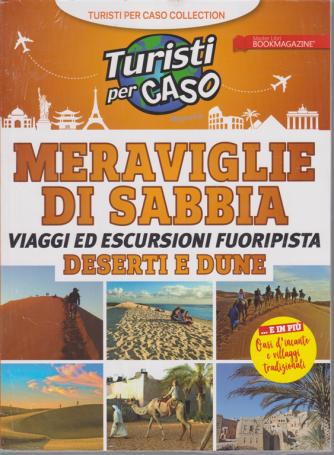 Turisti per caso - Meraviglie di sabbia - Viaggi ed escursioni fuoripista . Deserti e dune - n. 1 - 20/12/2019