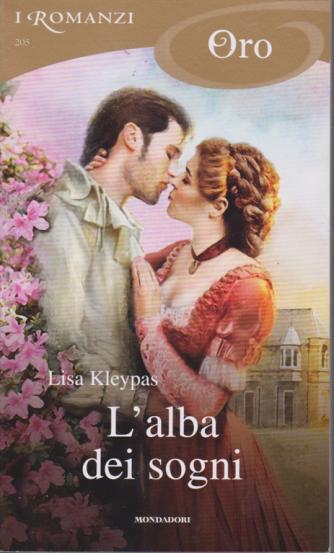 I Romanzi Oro - L'alba dei sogni di Lisa Kleypas - mensile - n. 205 - gennaio 2020