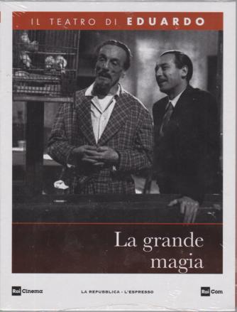 Il teatro di Eduardo - La grande magia - 9° dvd - 6/1/2020 - settimanale