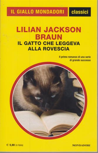 Il giallo Mondadori classici - Il gatto che leggeva alla rovescia di Lilian Jackson Braun - n. 1428 - gennaio 2020 - mensile