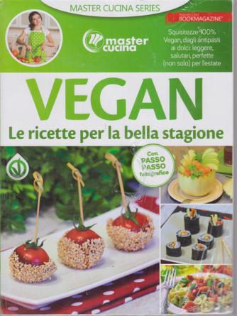 Vegan - Le ricette per la bella stagione - n. 1 - 30/12/2019 -