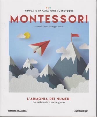 Gioca e impara con il metodo Montessori - L'armonia dei numeri - La matematica come gioco - n. 18 - settimanale -