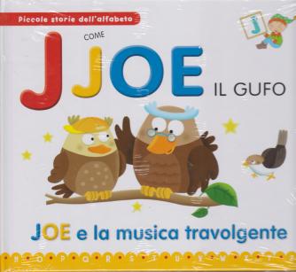 Piccole storie dell'alfabeto - J come Joe il gufo - Joe e la musica travolgente - n. 9 - 14/1/2020 - settimanale - copertina rigida