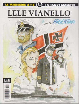 I grandi maestri - Le miniserie - Lele Vianello - Argentina - serie gialla n. 88 - mensile - 9 gennaio 2020 -